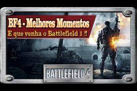Battlefield 4 - Melhores Momentos ( No veneno aguardando BF1 )
